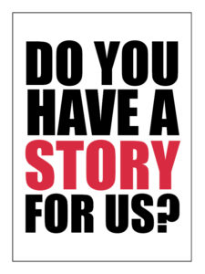 Do you have a story for us
